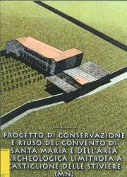 Progetto di conservazione e riuso del Convento di Santa Maria e dell'area archeologica limitrova a Castiglione delle Stiviere (MN)