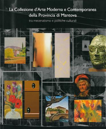 La collezione d'arte moderna e contemporanea della Provincia di Mantova