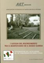 I luoghi del Risorgimento tra il mantovano e il basso Garda